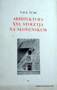 NACE-SUMI--ARHITEKTURA-XVI-STOLETJA-NA-SLOVENSKEM--SM_565173d0d9417-001