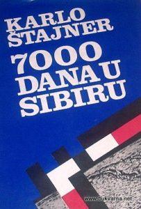 Karlo-Stajner---7000-DNI-V-SIBIRIJI--VRNITEV-IZ-GULAGA_58860d3a57161